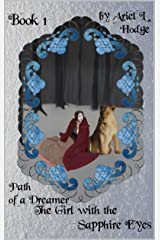 The Girl with the Sapphire Eyes (Path of a Dreamer Book 1) Kindle Edition