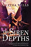 The Siren Depths: Volume Three of the Books of the Raksura