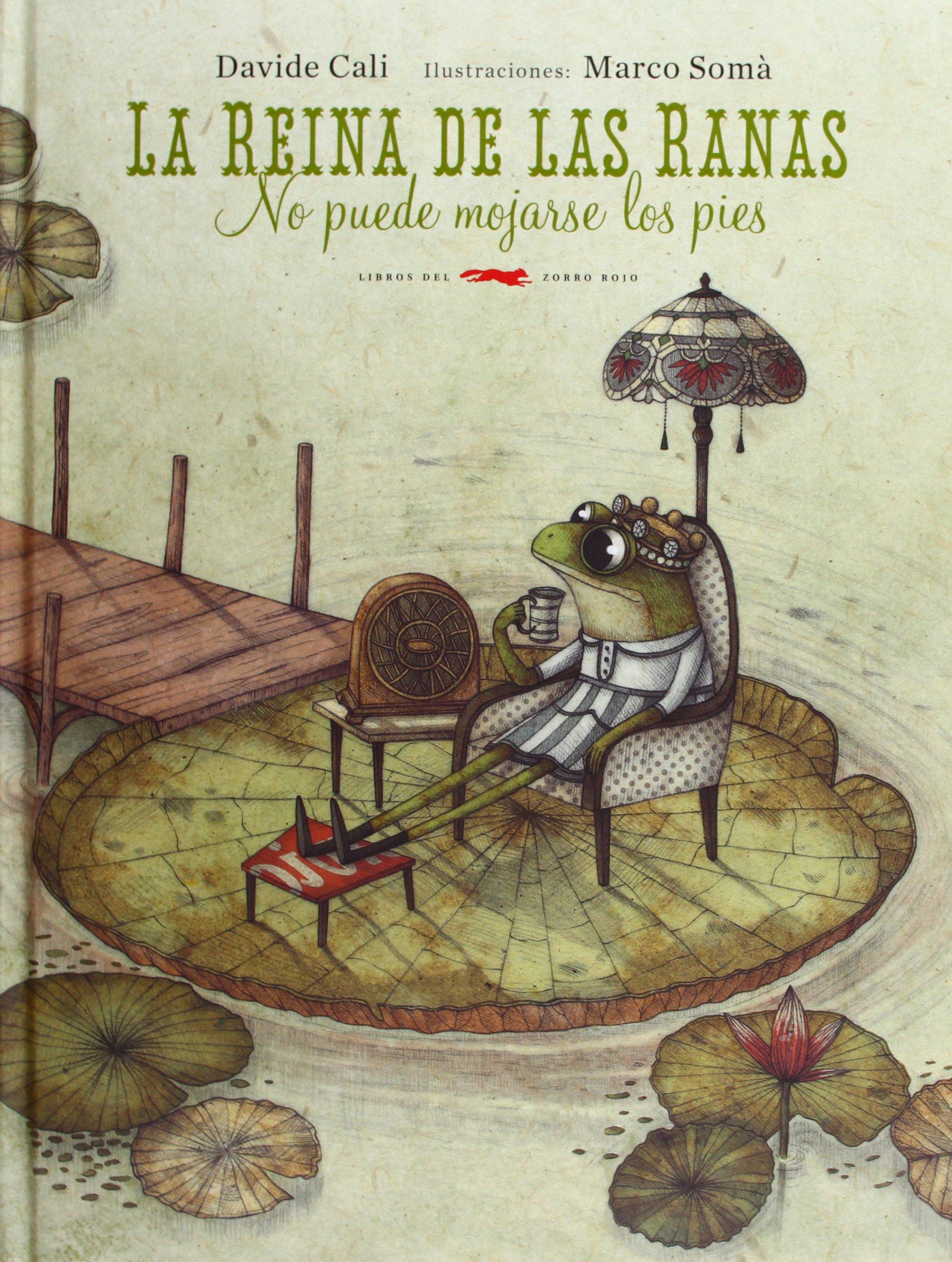 La reina de las ranas no puede mojarse los pies (Spanish Edition) pdf epub