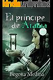 EL PRÍNCIPE DE ARABIA: Libro de fantasía, misterio, magia, romance juvenil y de aventuras (A partir de 12 años) (Saga Genios de la lámpara) (Spanish Edition)