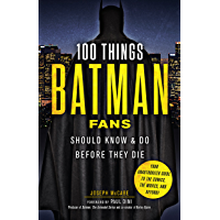 100 Things Batman Fans Should Know & Do Before They Die (100 Things...Fans Should Know) (English Edition)