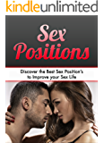 Sex: Sex Positions: Discover the Best Sex Position's to Improve your Sex Life (Sex, Sex Life, Relationships, Marriage, Sex Positions)