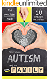 Autism: 10 Strategies for Asperger's Syndrome to Help You and Your Family Achieve Success (Autism and Family)