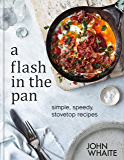 A Flash in the Pan: Simple, speedy stovetop recipes