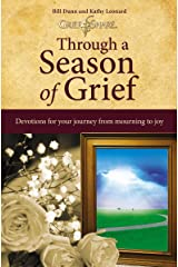 Through a Season of Grief: Devotions for Your Journey from Mourning to Joy Kindle Edition