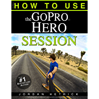 GoPro: How To Use The GoPro Hero Session book cover