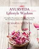 Ayurveda Lifestyle Wisdom: A Complete Prescription to Optimize Your Health, Prevent Disease, and Live with Vitality and Joy (The Godmothers)
