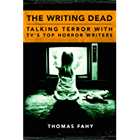 The Writing Dead: Talking Terror with TV'S Top
