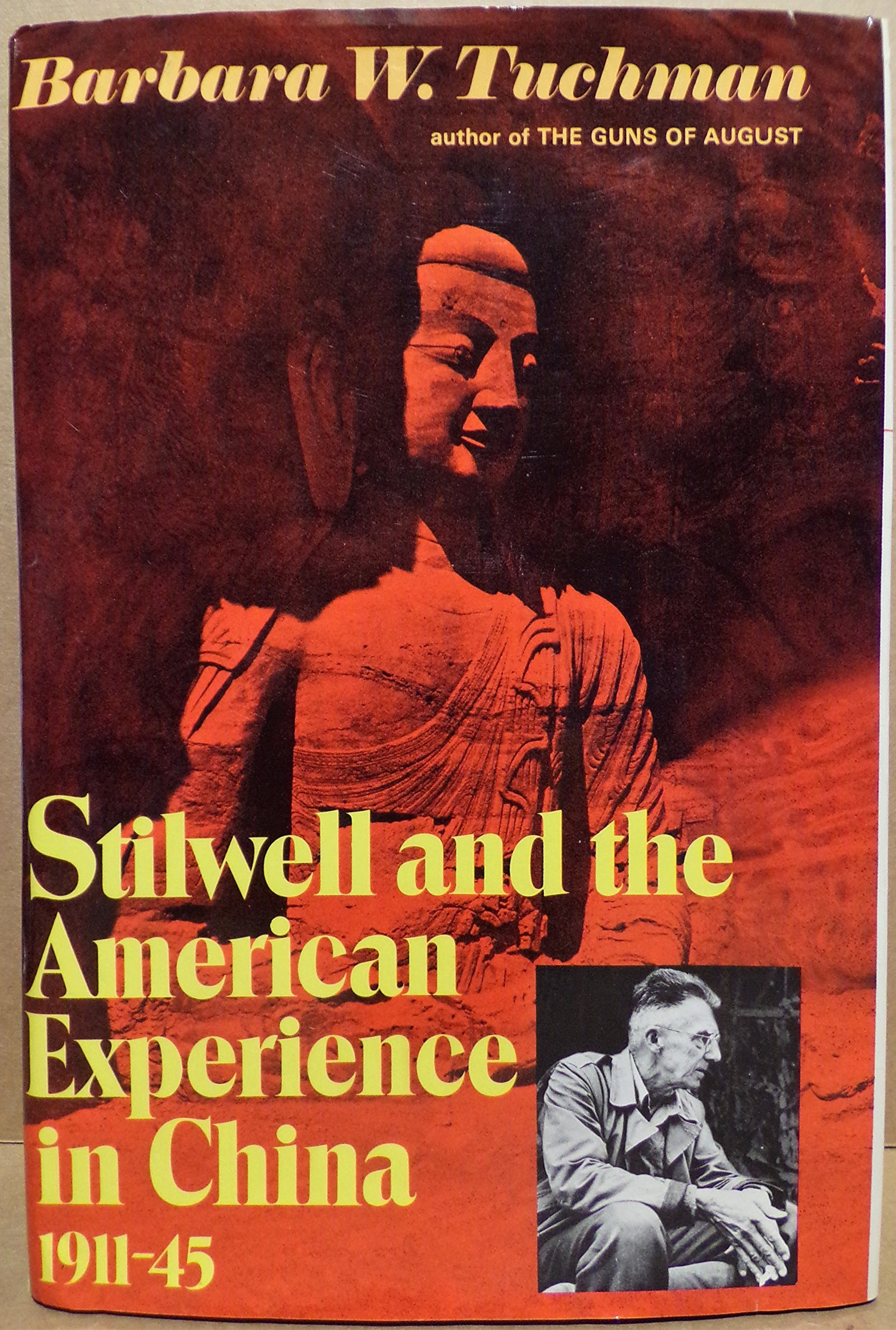 STILWELL AND THE AMERICAN EXPERIENCE IN CHINA 1911-1945, TUCHMAN, BARBARA