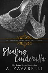 Stealing Cinderella: A Dark Romance Kindle Edition