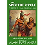 The Spectre Cycle: The fifteenth Dray Prescot omnibus (The Saga of Dray Prescot omnibus Book 15)