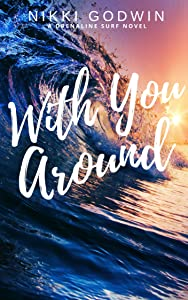 With You Around (Drenaline Surf Series Book 4)