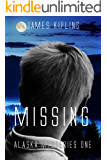 Missing (Alaska Mysteries #1)