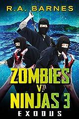 Zombies v. Ninjas 3: Exodus Kindle Edition