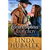 Cora Captures a Cowboy: A Historical Western Romance (Brides with Grit Series Book 4)