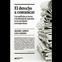 El derecho a comunicar: los conflictos en torno a la libertad de expresión en las sociedades contemporáneas (Singular)