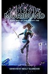 Moribund (Circuit Fae Book 1) Kindle Edition