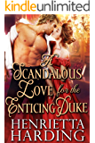 A Scandalous Love for the Enticing Duke: A Historical Regency Romance Book