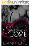 Shattered by Love: A Second Chance Romance