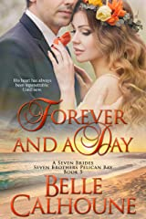 Forever and a Day (Seven Brides Seven Brothers Pelican Bay Book 5) Kindle Edition