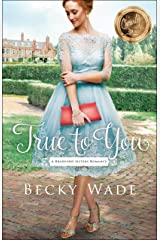True to You (A Bradford Sisters Romance) Paperback