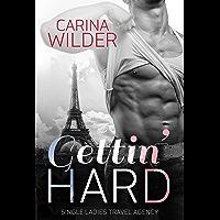 Gettin' Hard (Single Ladies' Travel Agency Book 1) (English Edition)