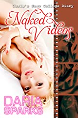 Naked Videos (Daria's Sexy College Diary Book 3) Kindle Edition