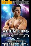 The Alien King Takes His Omega (Science Fiction Mpreg Non Shifter): Sci-Fi Mpreg Romance (English Edition)