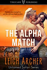 The Alpha Match: Untamed Safari Series: #1 Kindle Edition