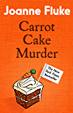 Carrot Cake Murder (Hannah Swensen Mysteries, Book 10): A deliciously decadent mystery