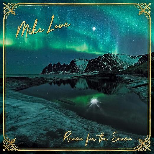 Klove Christmas Radio.Mike Love Christmas Album 2018 Reason For The Season
