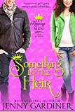 Something in the Heir (It's Reigning Men Book 1) (English Edition)