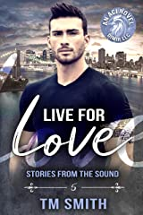 Live for Love (Stories from the Sound (All Cocks Stories) Book 5) Kindle Edition