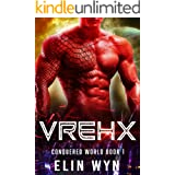 Vrehx: Science Fiction Adventure Romance (Conquered World Book 1)