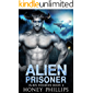 Alien Prisoner: A SciFi Alien Romance (Alien Invasion Book 2)