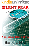 Silent Fear: a Medical Mystery (A Dr. Danny Tilson Novel Book 2)