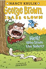 Hey! Who Stole the Toilet? #8 (George Brown, Class Clown) Kindle Edition