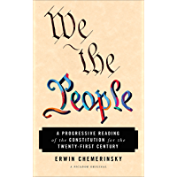 We the People: A Progressive Reading of the Constitution for the Twenty-First Century (English Edition)