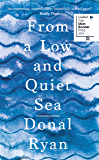 From a Low and Quiet Sea (English Edition)