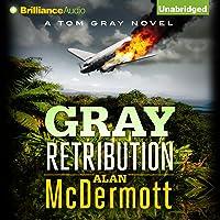 Gray Retribution: Tom Gray, Book 4
