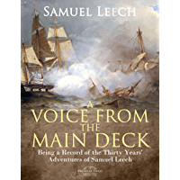 A Voice from the Main Deck: Being a Record of the Thirty Years' Adventures of Samuel Leech (English Edition)