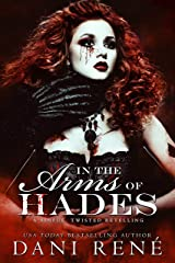 In the Arms of Hades: A twisted retelling Kindle Edition