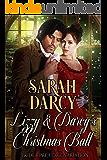 Lizzy & Darcy's Christmas Ball.: Pride & Prejudice Variation.