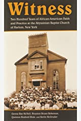 Witness: Two Hundred Years of African-American Faith and Practice at the Abyssinian Baptist Church of Harlem, New York Hardcover