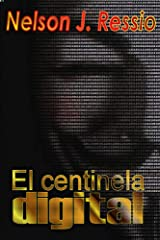 El Centinela Digital (Spanish Edition) Kindle Edition