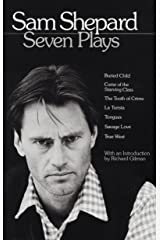 Sam Shepard : Seven Plays (Buried Child, Curse of the Starving Class, The Tooth of Crime, La Turista, Tongues, Savage Love, True West) Paperback