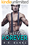 Boss Me Forever  (Billionaire Boss Romance Book 4)