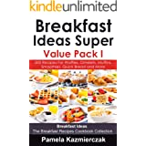 Breakfast Ideas Super Value Pack I – 500 Recipes For Waffles, Omelets, Muffins, Smoothies, Quick Bread and More (Breakfast Id