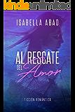 Al rescate del amor (Spanish Edition)