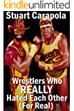 Wrestlers Who REALLY Hated Each Other (For Real)